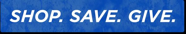 Shop. Save. Give